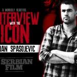 "Interview With Srdjan Spasojevic (""A Serbian Film"")"