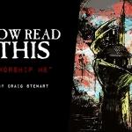 "Now Read This: Craig Stewart's ""Worship Me"""