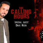 The Calling Hours 2.30: Dave Reda