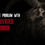 The Problem With Elevated Horror