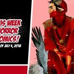 This Week in Horror Comics (Week of July 4, 2018)