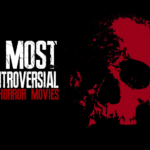 Top Ten Controversial Horror Films