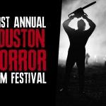 The First Annual Houston Horror Film Festival