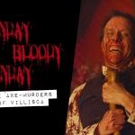 Sunday Bloody Sunday: The Axe-Murders of Villisca
