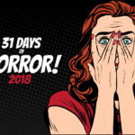 31 Days of Horror: Halloween 2018 Viewing Guide