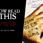 Now Read This: John Dies at the End