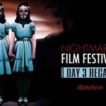 Nightmares Film Festival 2018: Day Three
