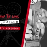 Behind the Lens: Interview With Dustin Ferguson