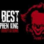 Top Ten Stephen King Film Adaptations