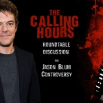 The Calling Hours 2.45: The Jason Blum Controversy