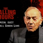 The Calling Hours 2.43: Herschell Gordon Lewis