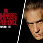 Beyond Fest and The Cronenberg Experience