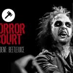 "Horror Court: Examining ""Beetlejuice"" (1988)"