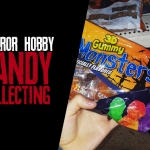 Horror Hobby: Candy Collecting