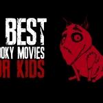 Top Ten Spooky Movies for Kids