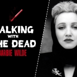 Talking With the Dead: Barbie Wilde