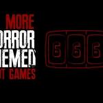 Four More Horror-Themed Online Slot Games