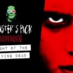 Monster's Pick: Night of the Living Dead