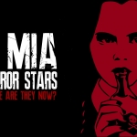 Top Ten MIA Horror Stars: Where Are They Now?