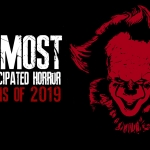 Top Ten Most Anticipated Horror Films of 2019
