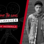 Behind the Lens: Adam MacDonald