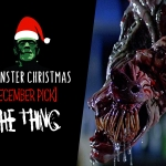 A Monster Christmas: The Thing (December Pick)
