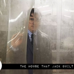 Reel Review: The House That Jack Built (2018)