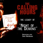 """Calling Hours 2.52: """"Night of the Demons"""" Doc"""