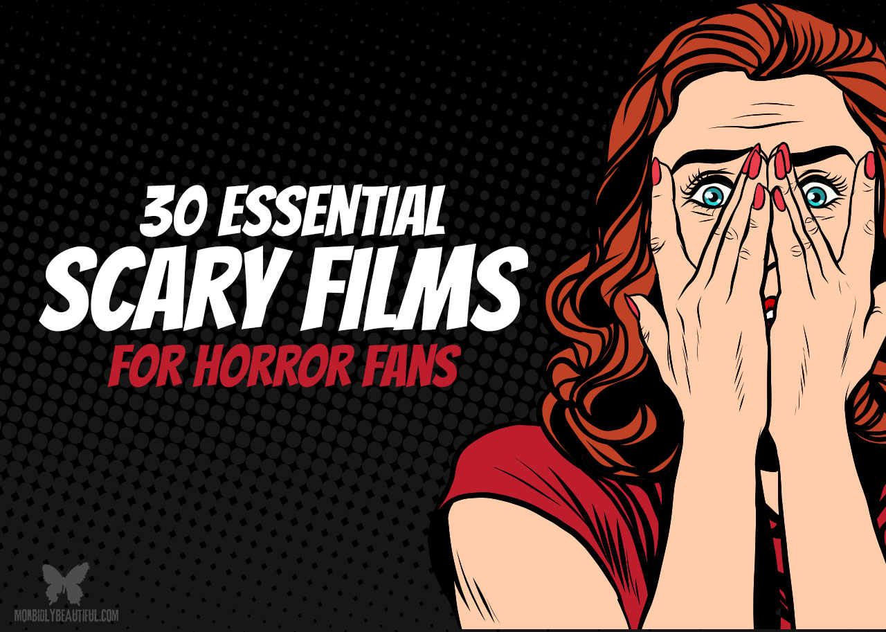 30 Essential Scary Films