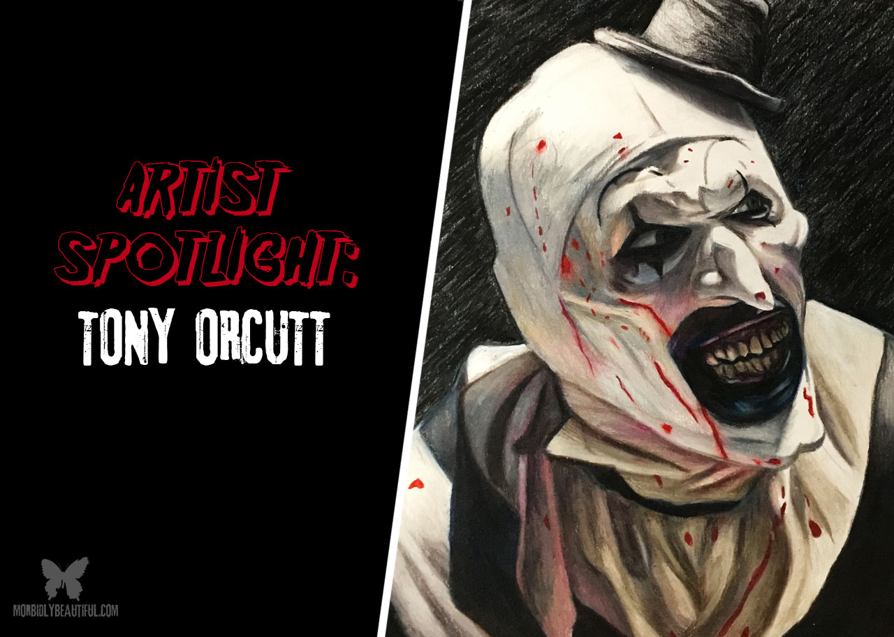 Artist Spotlight Horror Artist Tony Orcutt Morbidly Beautiful