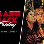 Flashback Friday: The Prey (1984)