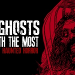 Ghost With the Most: Best Haunted Horror