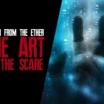 Terror from the Ether: The Art of the Scare