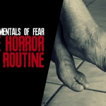 Fundamentals of Fear: The Horror of Routine
