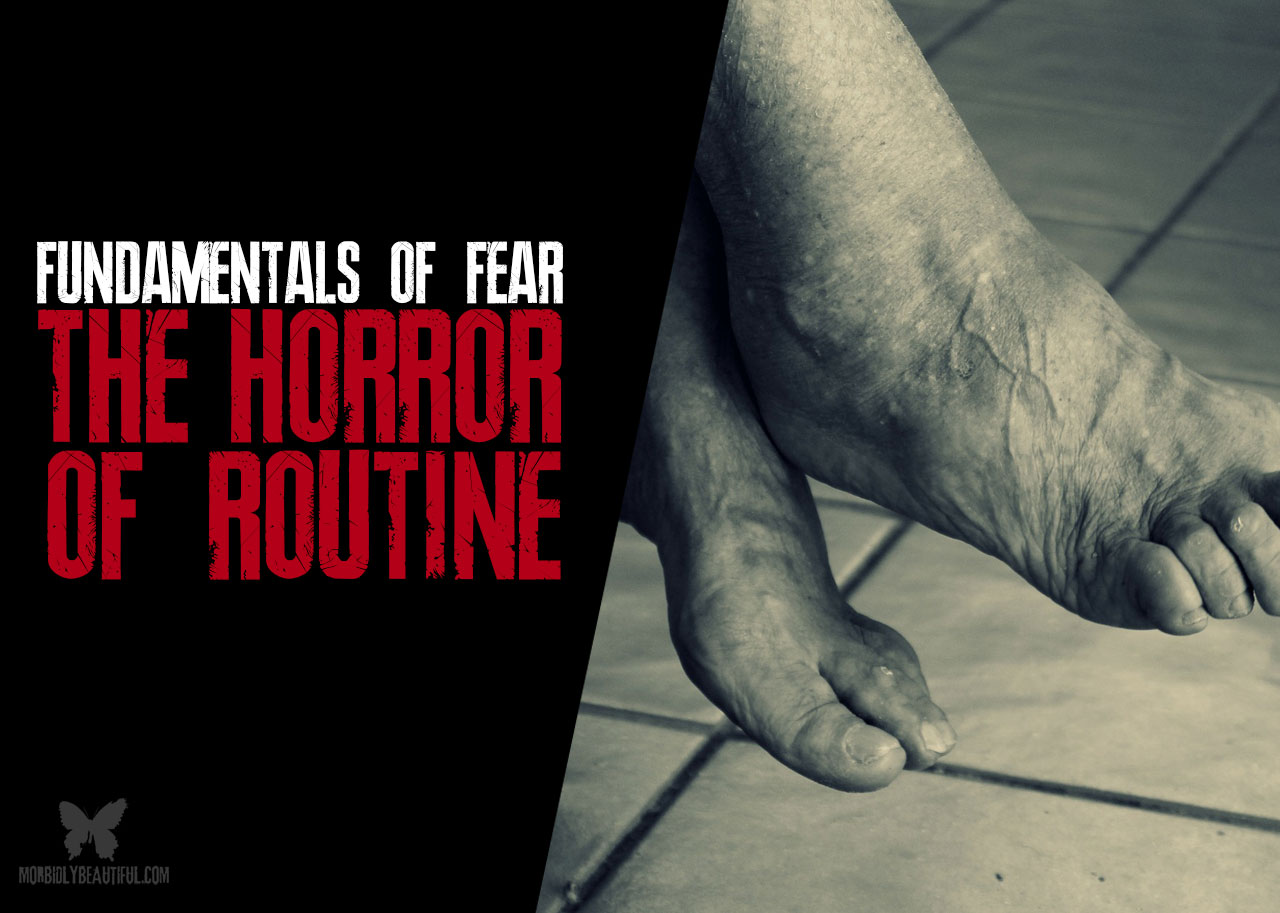 Horror of Routine