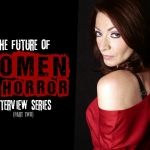 The Future of Women in Horror: Part Two