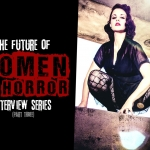 The Future of Women in Horror: Part Three