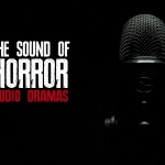 The Sound of Horror: Audio Dramas