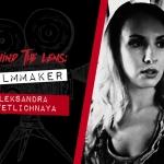 Behind the Lens: Aleksandra Svetlichnaya