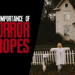 The Importance of Horror Tropes
