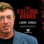 Calling Hours 2.65: Larry Cohen Interview