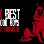 Good Boys of Horror: Top 10 Canine Companions