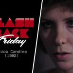 Flashback Friday: Black Candles (1982)