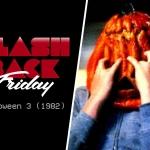 Flashback Friday: Halloween 3