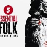 "5 Folk Horror Films to Watch Before ""Midsommar"""