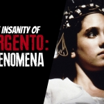 The Insanity of Dario Argento: Phenomena