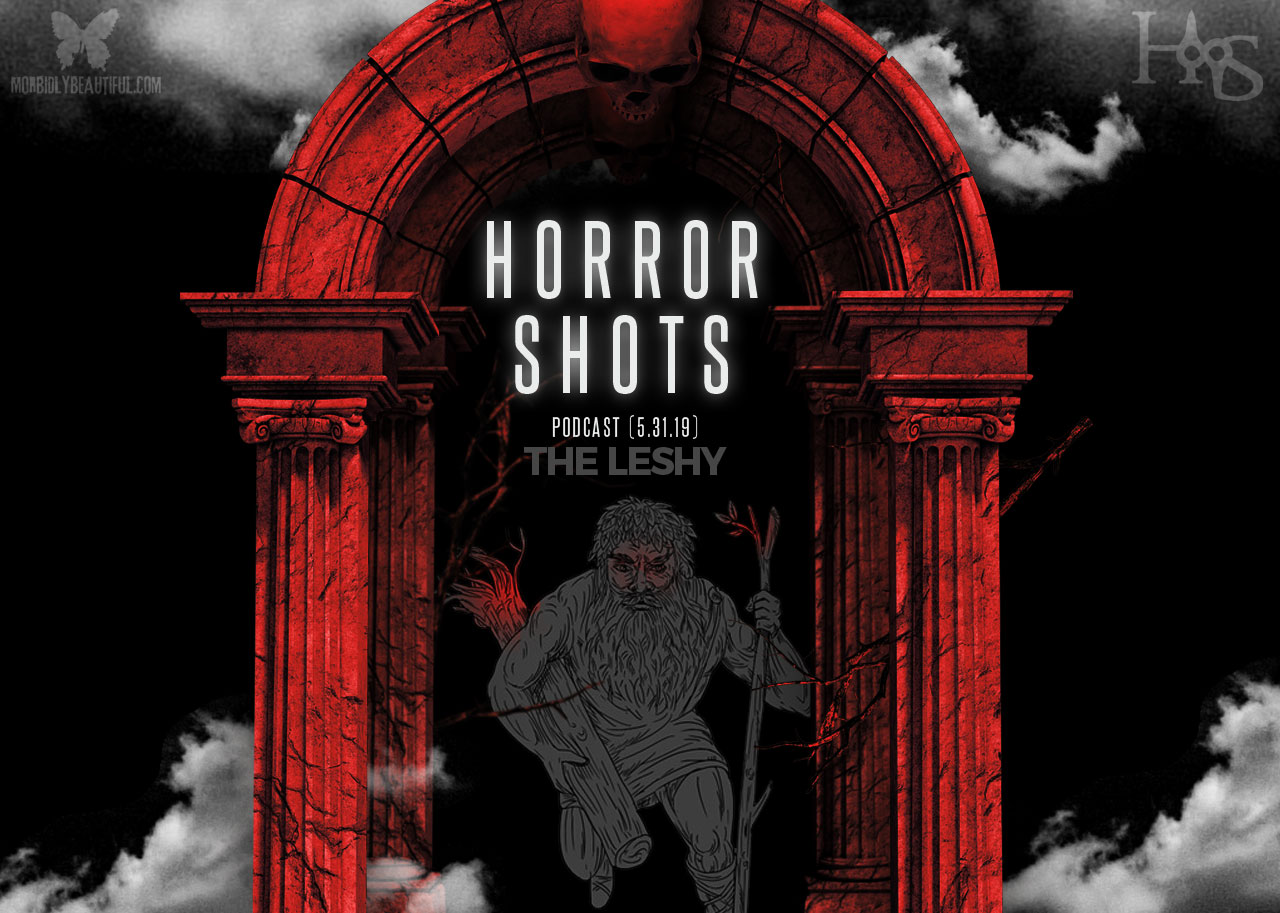 Horror Shots Podcast The Leshy