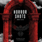 Horror Shots Podcast: Stories of the Thunderbird