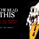 """Now Read This: """"We All Scream for Ice Cream"""""""