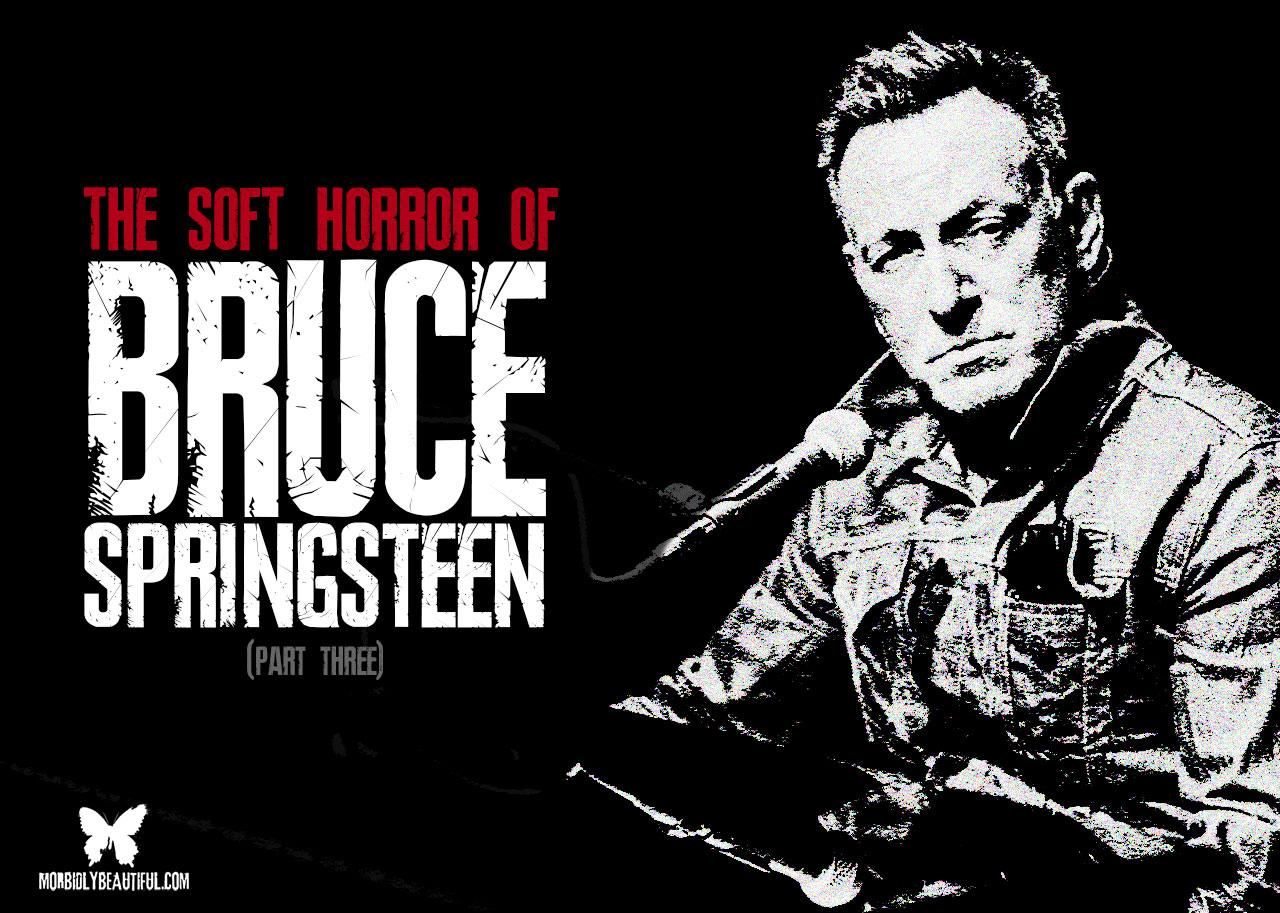 Springsteen Quiet Horror